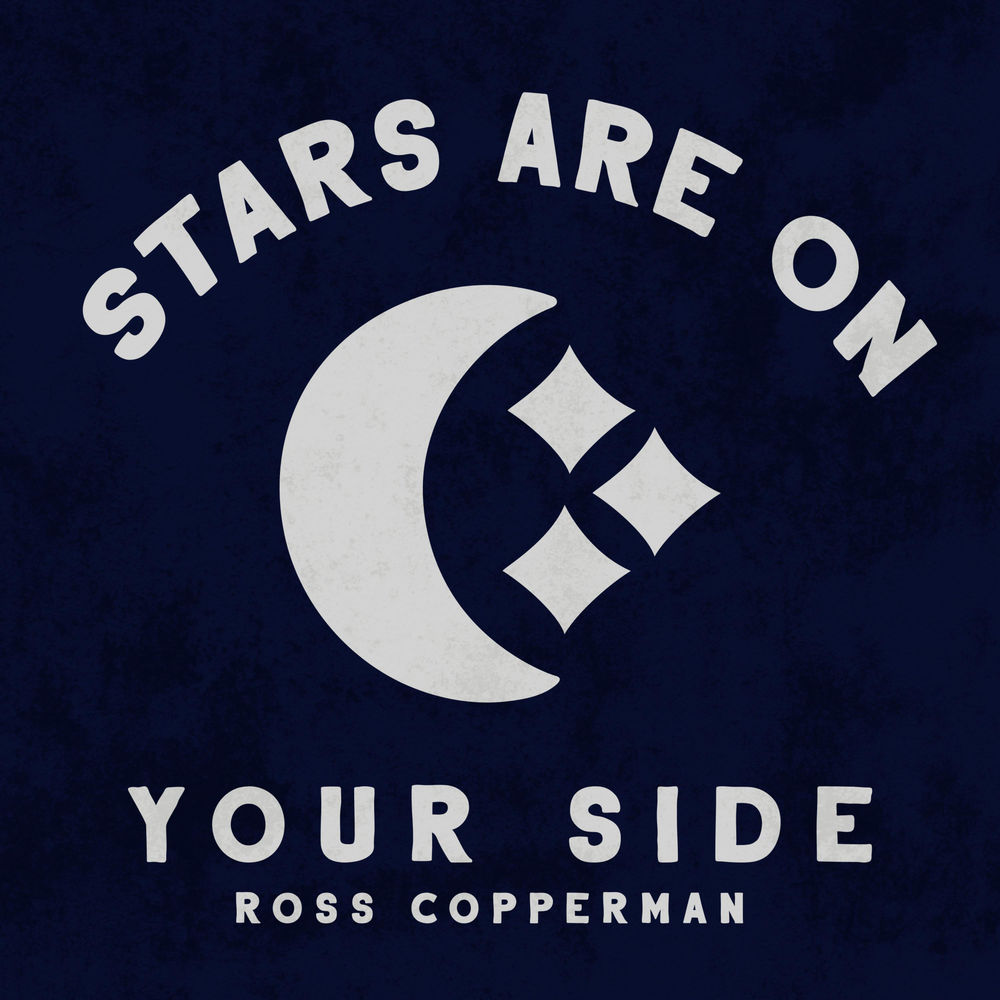 Ross Copperman - Stars Are On Your Side   Daniel Bacigalupi   Milk Money Records