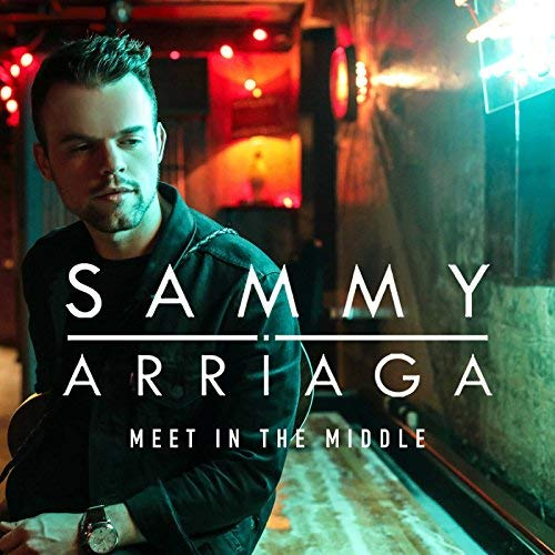 Sammy Arriaga - Meet Me In The Middle, RCA Records Nashville.jpg