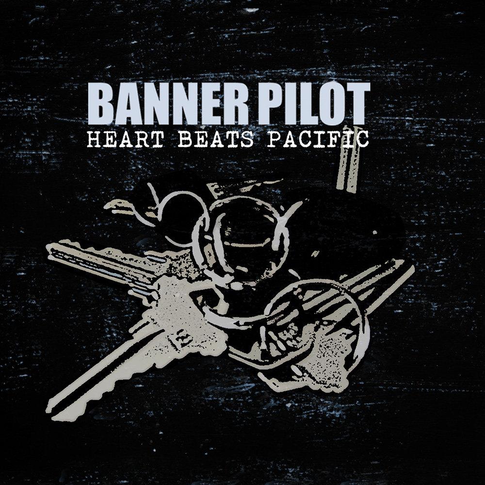 Banner Pilot, Heart Beats Pacific, Fat Wreck Chords.jpg