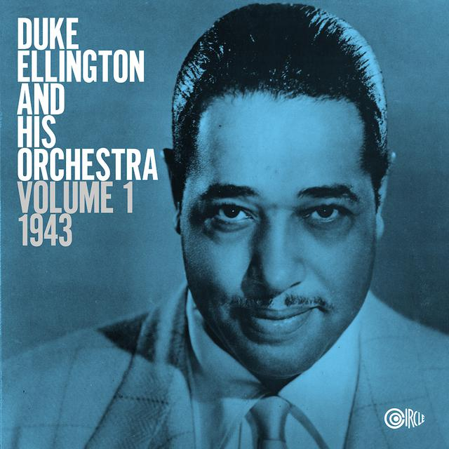 Duke Ellington and His Orchestra, Volume 1, 1943 (vinyl specific mastering), Org Music.jpg