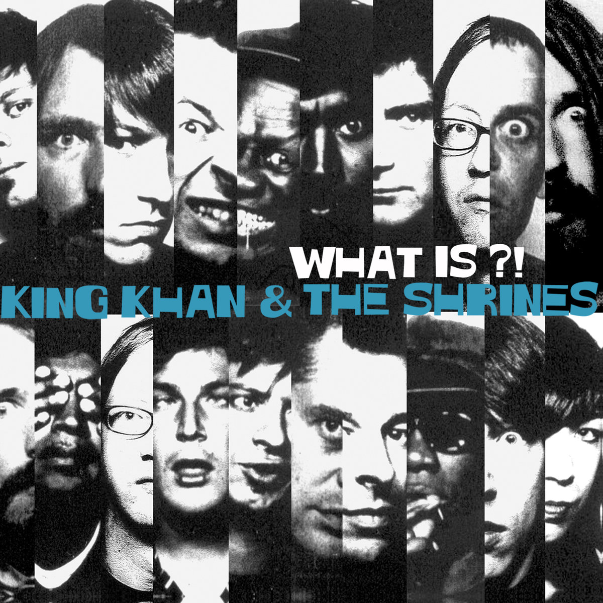 King Khan and the Shrinse, What Is_, Hazelwood Records.jpg