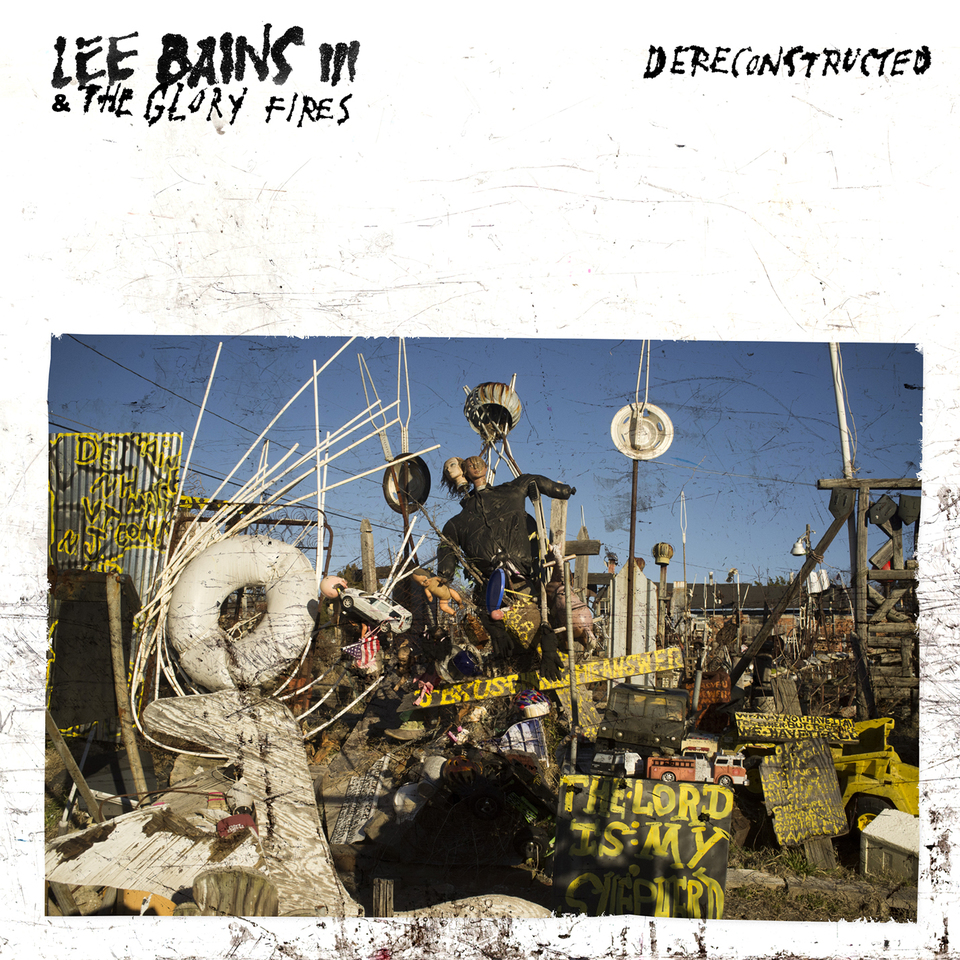 Lee Bains III _ The Glory Fires, Dereconstructed, Sub Pop.jpg