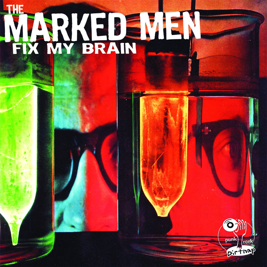 The Marked Men, Fixed My Brain, Dirtnap Records.jpg