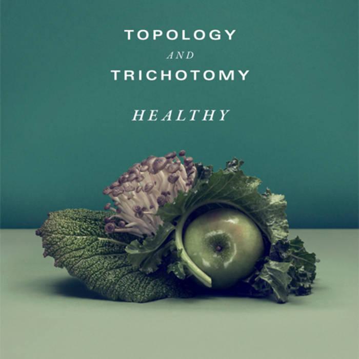 Trichotomy, Healthy, Topology _ Trichotomy Music.jpg