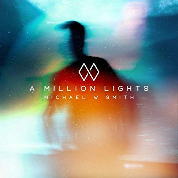 Michael W Smith, A Million Lights, Rocketown Records.jpg