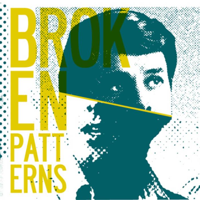 Broken Patterns, Broken Patterns, Six Feet Under Records.jpg