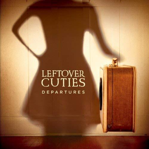 Leftover Cuties, Departures.jpg