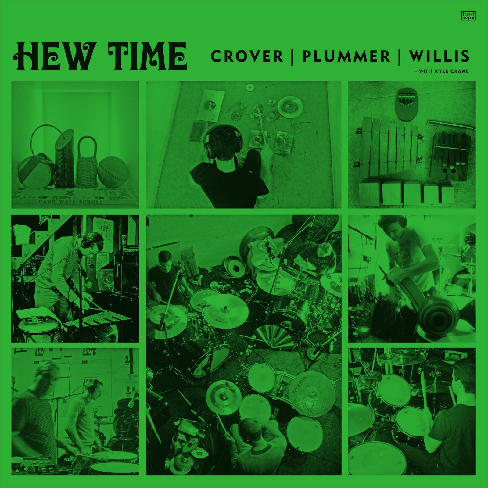 Hew Time (Dale Crover, Joe Plummer, Coady Willis), Hew Time, Joyful Noise Recordings.jpg