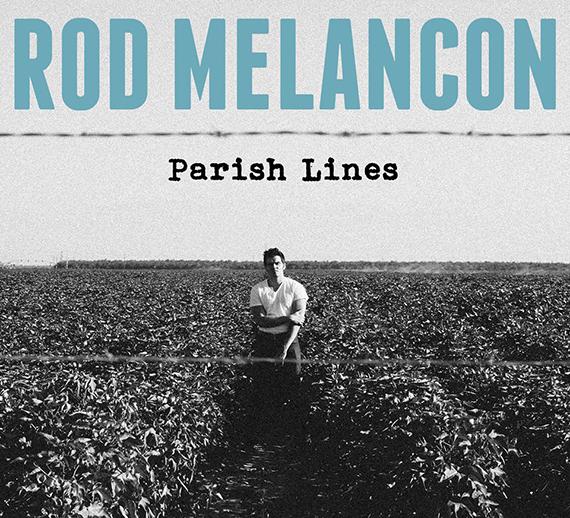 Rod Melancon, Parish Lines, Media River Records.jpg