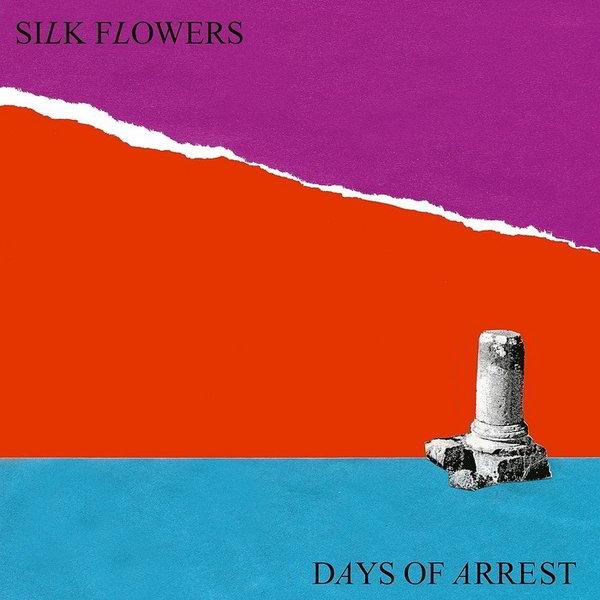 Silk Flowers, Days of Arrest, Captured Tracks.jpg