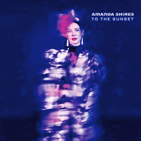 Amanda Shires - To The Sunset   Pete Lyman   Silver Knife Records
