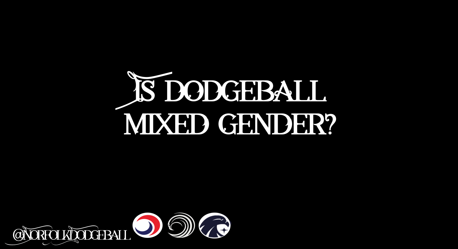 Yes! - Yes! Whilst British Dodgeball leagues are divided into Mens, Women's and mixed leagues, there are a variety of tournaments we are going to be entered in which are open to all genders. Not only that, training sessions with us are mainly run as a whole team and we have a fairly balanced male and female ratio within the club, of which a lot of sports do not have!