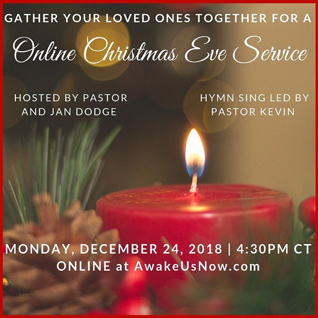 Join us online for Christmas Eve worship and hymn sing. 4:30pm Central time at AwakeUsNow.com