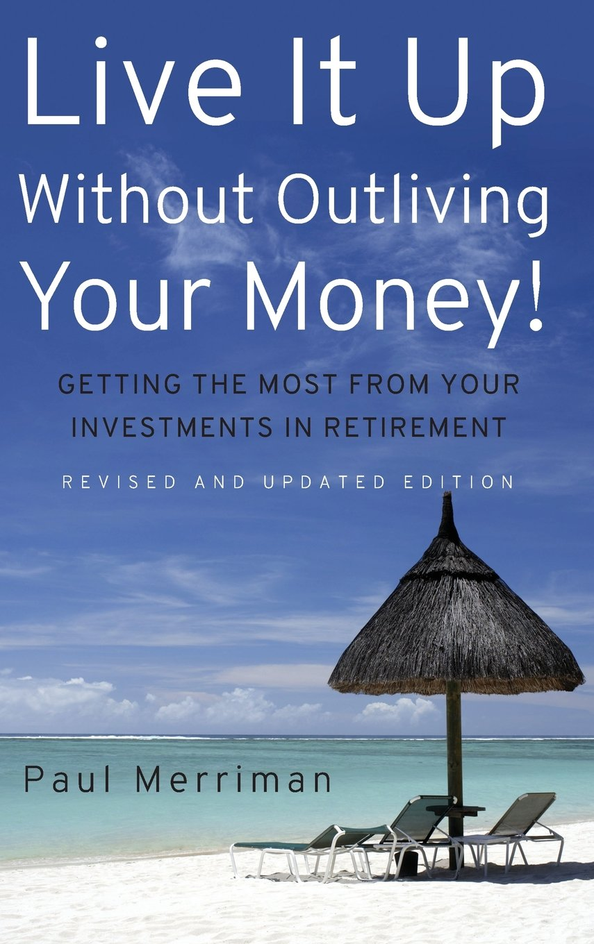 https://www.amazon.com/Live-Without-Outliving-Your-Money/dp/0470226501
