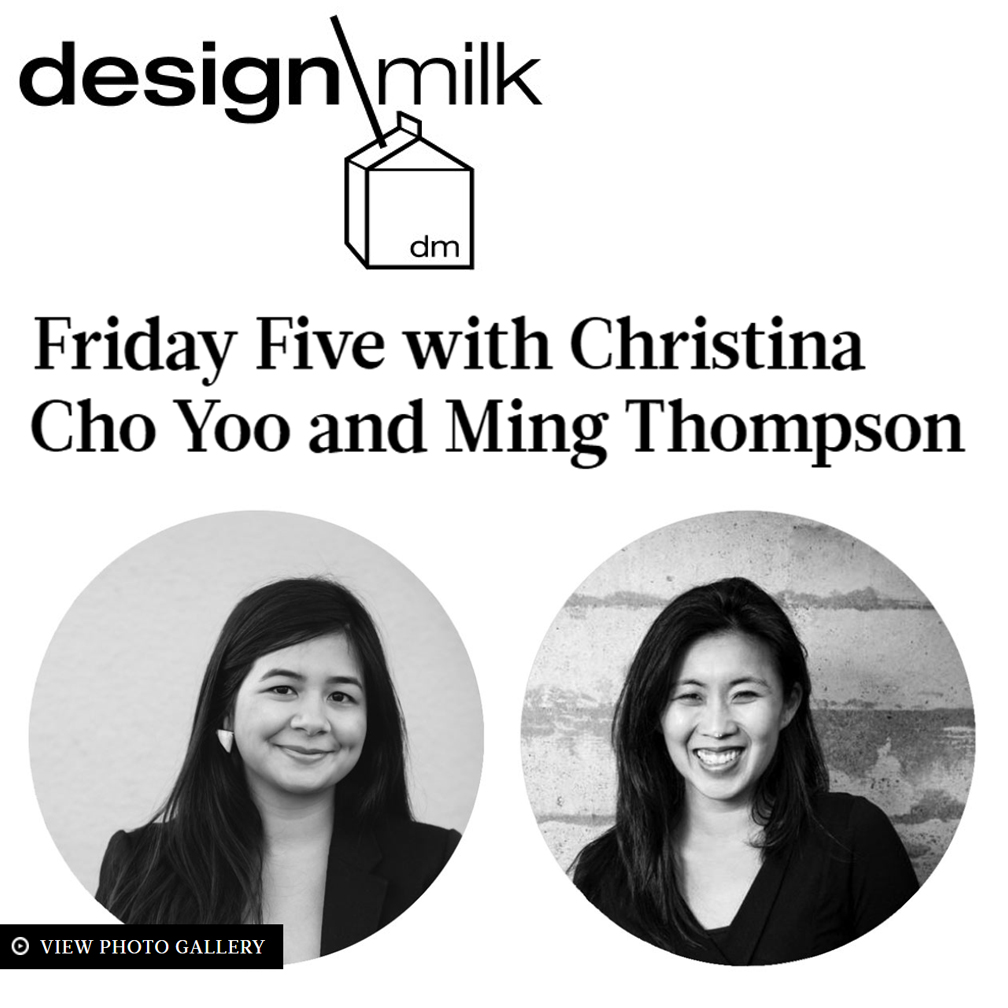 Design Milk   Atelier Cho Thompson is featured on Design Milk's Friday Five. Ming Thompson and Christina Cho Yoo share their favorite female artists and makers, many of whom are collaborators on ACT's projects.  Click here to read the article.