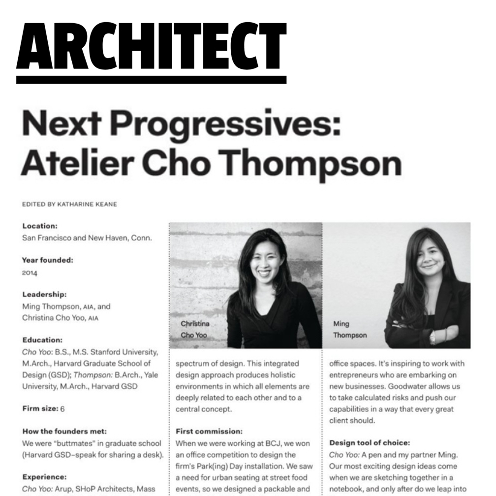 Architect Magazine   Christina Cho Yoo and Ming Thompson, principals of ACT, are featured in the April 2017 issue of Architect Magazine as the featured  Next Progressives .