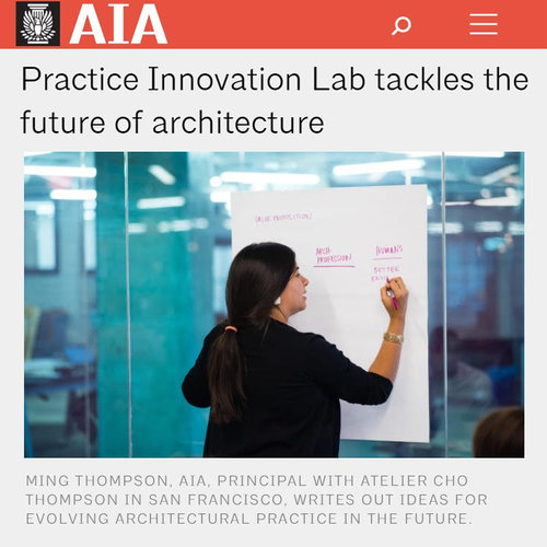 """AIA Practice Innovation Lab   Ming Thompson, principal of Atelier Cho Thompson, was among young industry leaders invited to the AIA Practice Innovation Lab in Washington, DC. Click here for more details: """" Practice Innovation Lab Tackles the Future of Architecture ."""""""