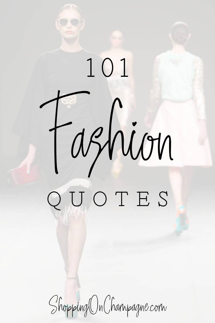 9 Fashion Quotes — Shopping on Champagne