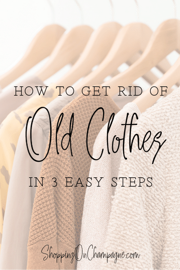 How to Get Rid of Old Clothes in 3 Easy Steps