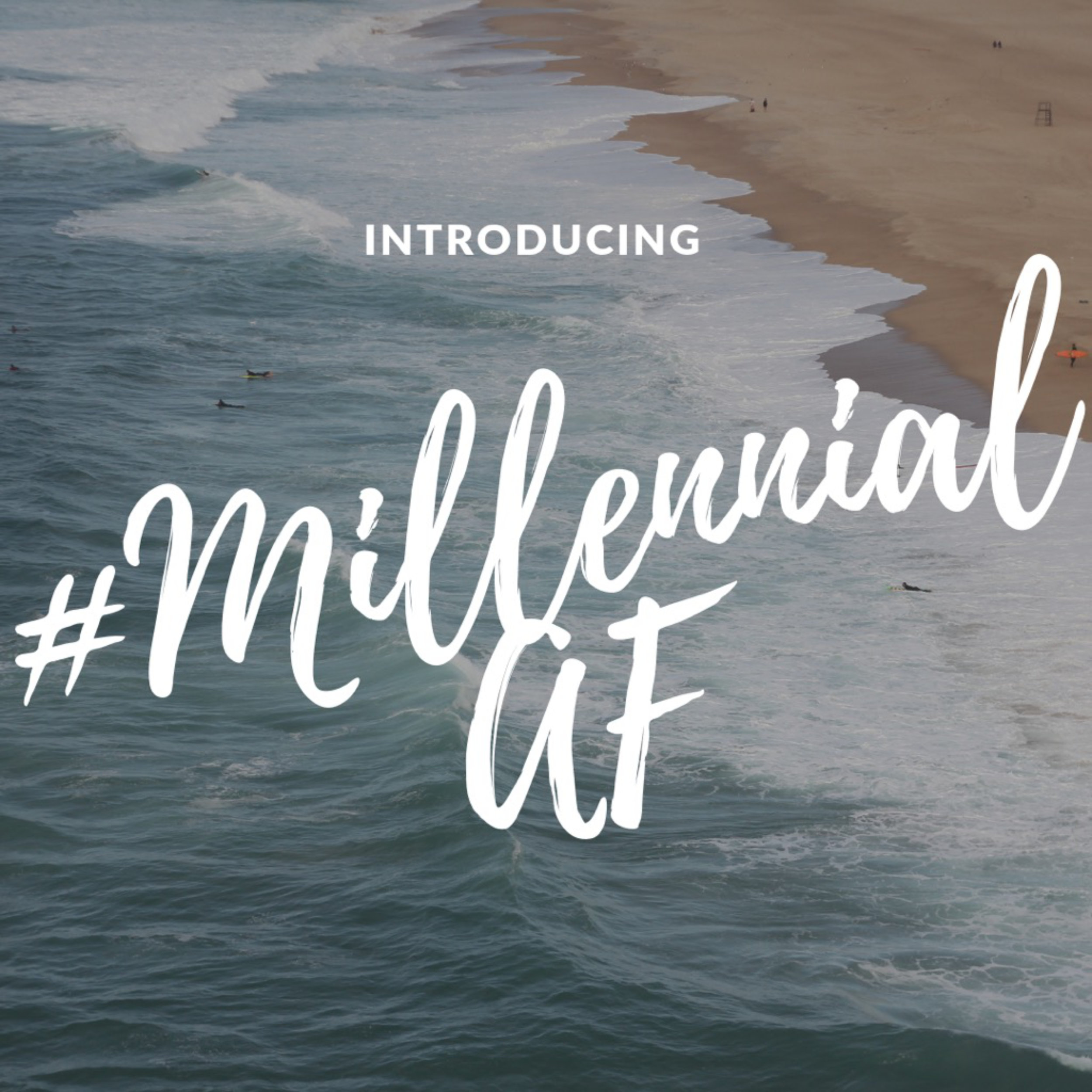 #MILLENNIALAF - An educational yet entertaining podcast discussing all things #MillennialAF!