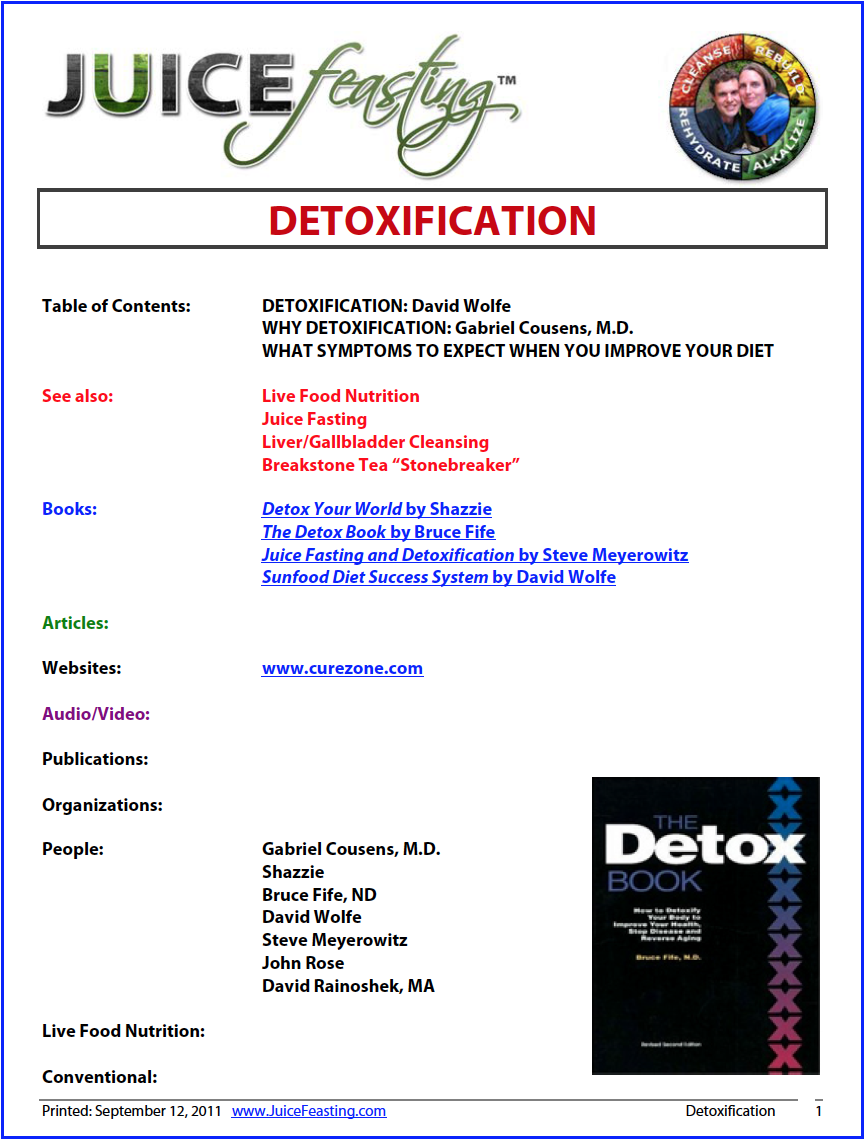 Detoxification - by David Rainoshek, M.A.The major diseases and illnesses are diet related. Detoxification through a raw plant-food diet is the physical path back to perfect health. If diet is ignored, the maximum benefit of other therapies will not be achieved.There is no magic pill, but there is a magic process. For you, detoxification can be the greatest event of your life. As you become more aware of your body's true condition, you will intuitively be presented with intelligent plans, renewed strength, and energy with which to retrace the steps back to physical perfection. You will be healed naturally