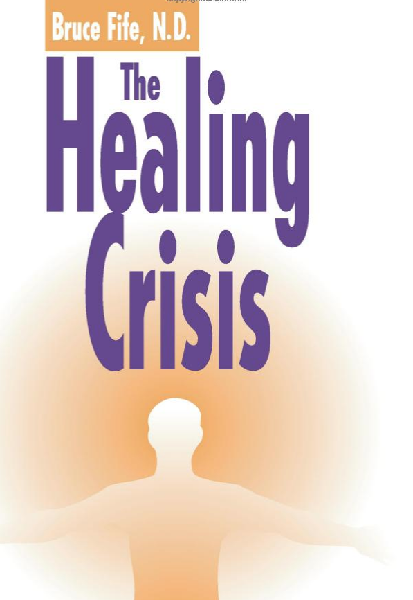 "The Healing Crisis - By Bruce Fife, NDAll natural health treatments, whether they involve dietary changes, vitamin or herbal supplementation, detoxification therapies, or bodywork, focus on removing the disease-causing agents using the body's own power of healing. This process often brings on a unpleasant reaction known as a ""healing crisis."" Unlike a disease crisis (illness) the healing crisis is a sign of improving health. In this book you will learn how to distinguish between a healing crisis and a disease crisis. You will learn how healing works, what to do and what not to do to facilitate healing, and how to cope with unpleasant symptoms until the crisis is over. If you undergo any type of natural healing program, you must be well informed about the symptoms and processes of the healing crisis. This book will guide you through the natural healing process."