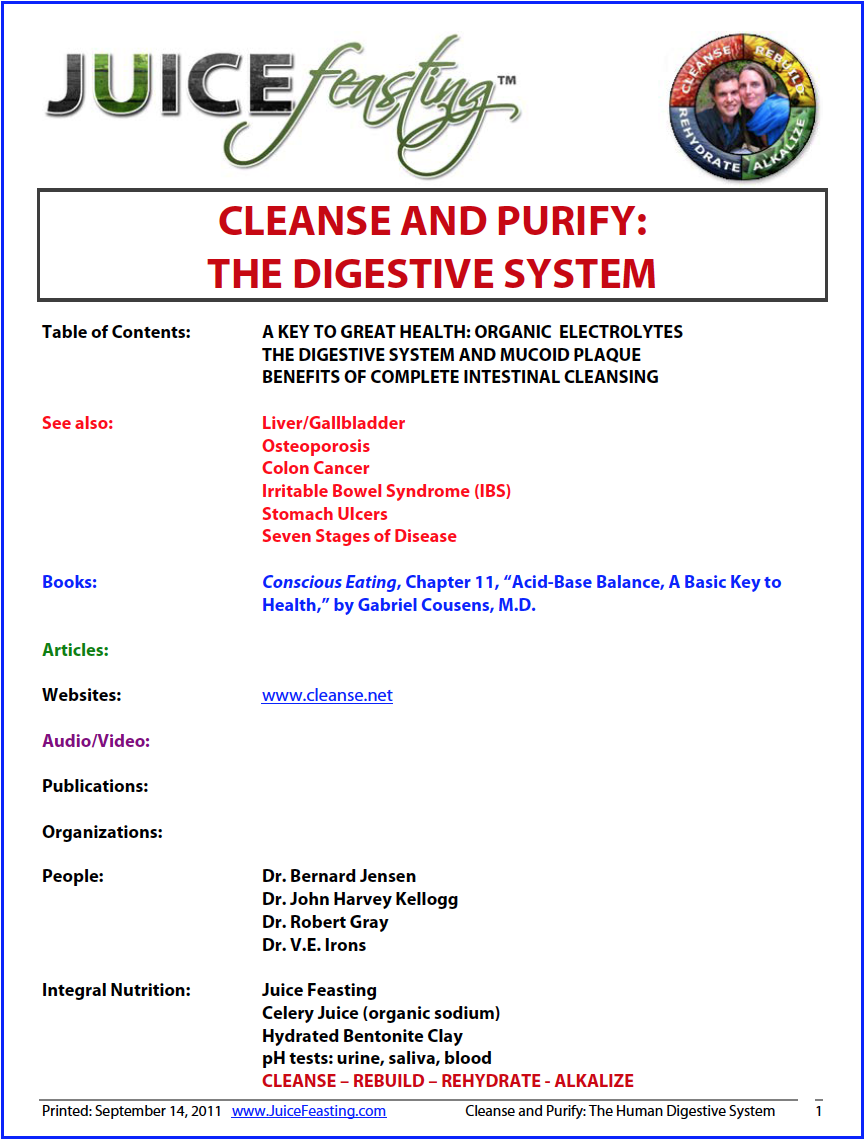 Cleanse and purify - the digestive system - by Richard AndersonFollowing breathing, and the heart beating, the next most important physiological function our bodies perform is the maintaining of a balanced pH. Regulation of pH is essential because every enzyme system, cell, organ, and gland in the body is influenced by pH. Excluding accidents and genetic weakness, dis-ease often begins to occur after we have altered our normal pH balance and become deficient in minerals, especially organic electrolyte minerals —not minerals from rock, but minerals from organic matter (plants).Even when a slight depletion of any of the electrolytes occurs, many of our organs and glands become seriously challenged, weakened, toxic, and sluggish, for only slight changes in pH from normal levels can cause extreme alterations in the rates of chemical reactions—inside and outside of our cells. Any depletion means that health is plummeting and healing is significantly inhibited until the depletion has been rectified. Depletion also means that acids are accumulating. And acids are harmful to the body. When people become too over-acid they may die in a coma, and when they become too over-alkaline they could die of tetany or convulsions. At a certain point between the two, we have health, but if the pH of our blood, of any organ, or of any cell moves toward one of these extremes, dysfunction and dis-ease are always the result.
