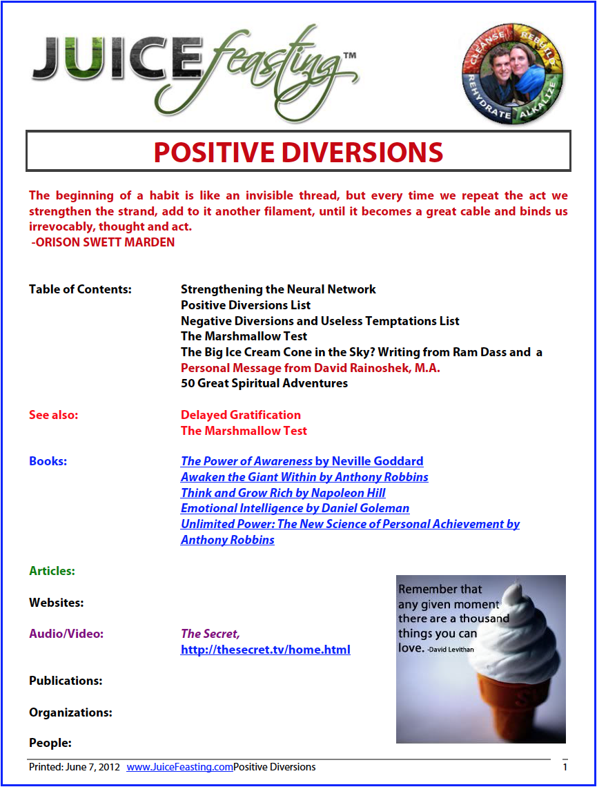 Positive Diversions - by David Rainoshek, M.A.We can and do get chaotic energy as our bodies heal and we shift our diet. Many times running feels like the best option, and often that means running back to things which do not get us where we want to go. I am saying to RUN, but to the best things ever – new and exciting things which still help us run, but forward. Enjoy!