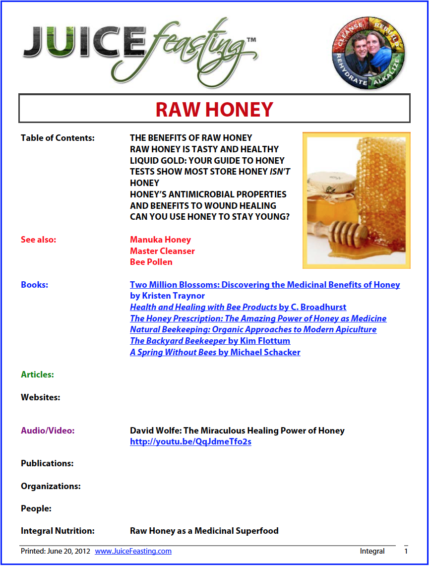 Honey: Raw honey - by David Rainoshek, M.A.Raw honey has anti-viral, anti-bacterial, and anti-fungal properties. It promotes body and digestive health, is a powerful antioxidant, strengthens the immune system, eliminates allergies, and is an excellent remedy for skin wounds and all types of infections. Raw honey's benefits don't stop there. Raw honey can also stabilize blood pressure, balance sugar levels, relieve pain, calm nerves, and it has been used to treat ulcers. Raw honey is also an expectorant and anti-inflammatory and has been known to effectively treat respiratory conditions such as bronchitis and asthma.
