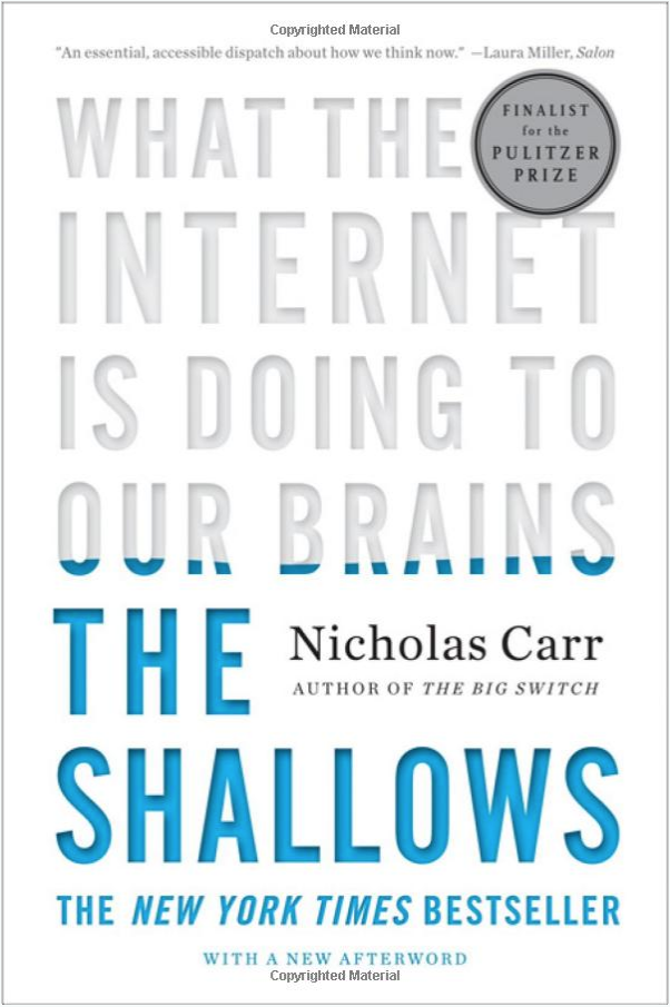 "The Shallows: What the Internet is Doing To Our Brains - by Nicholas CarrFinalist for the 2011 Pulitzer Prize in General Nonfiction: ""Nicholas Carr has written a Silent Spring for the literary mind.""―Michael Agger, Slate""Is Google making us stupid?"" When Nicholas Carr posed that question, in a celebrated Atlantic Monthly cover story, he tapped into a well of anxiety about how the Internet is changing us. He also crystallized one of the most important debates of our time: As we enjoy the Net's bounties, are we sacrificing our ability to read and think deeply?Now, Carr expands his argument into the most compelling exploration of the Internet's intellectual and cultural consequences yet published. As he describes how human thought has been shaped through the centuries by ""tools of the mind""―from the alphabet to maps, to the printing press, the clock, and the computer―Carr interweaves a fascinating account of recent discoveries in neuroscience by such pioneers as Michael Merzenich and Eric Kandel. Our brains, the historical and scientific evidence reveals, change in response to our experiences. The technologies we use to find, store, and share information can literally reroute our neural pathways."