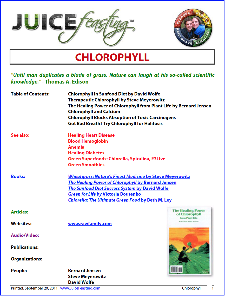 Chlorophyll - by David Rainoshek, M.A.Chlorophyll is the pigment in plants within which photosynthesis takes place. Chlorophyll absorbs the vibrant Sun energy and transforms it into plant energy. This energy is transferred directly to you when you eat chlorophyll-rich foods, such as green-leafed vegetables.Chlorophyll is the blood of plants, just as hemoglobin is the blood of the body; the only difference between the two molecules is that chloro¬phyll is centered on magnesium, while hemoglobin is centered on iron. Eating green-leafy food is a transfusion of Sun energy to blood energy in the arteries.