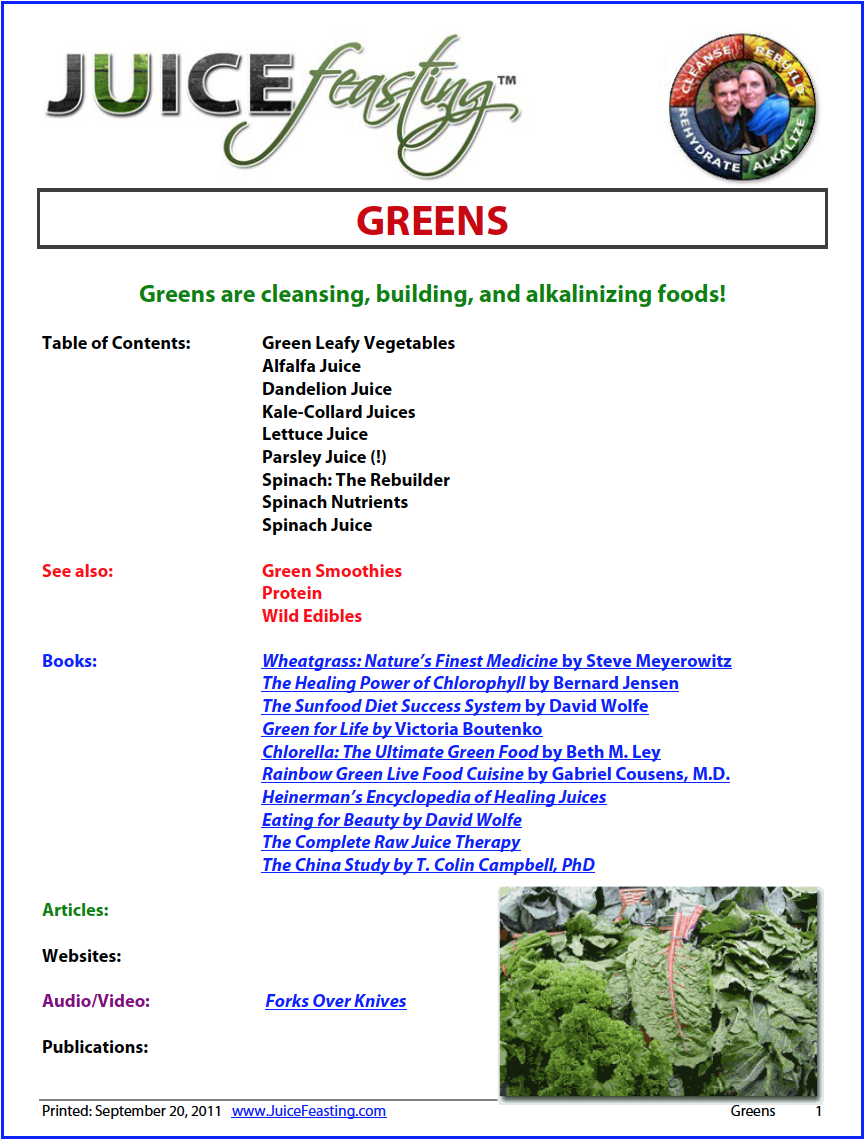 """Greens - by David Rainoshek, M.A.GREEN-LEAFY VEGETABLES ARE PROBABLY THE MOST IMPORTANT GROUP OF FOODS. Green leaves are the best source of alkaline minerals, contain the best fiber, have many calming, anti-stress properties, and are the best source of chlorophyll. Chlorophyll is a blood-builder and one of nature's greatest healers. Green-leafy foods are the most abundant foods on earth. In July of 1940, a comprehensive report written by Dr. Benjamin Gurskin, director of experimental pathology at Temple University, that focused on 1,200 patients treated with chlorophyll was published in the American Journal of Surgery. On the power of chlorophyll, he said, """"It is interesting to note there is not a single case recorded in which improvement or cure has not taken place."""""""
