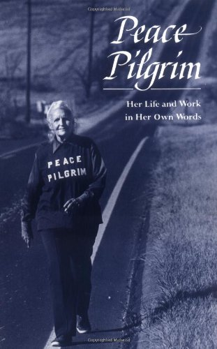 "peace pilgrim: her life and work in her own words - by Peace PilgrimPeace Pilgrim walked over 25,000 miles and spoke continuously across America from 1953 until her death in 1981. ""Walking until given shelter and fasting until given food,"" she carried a simple yet powerfully enduring message of peace. A few of her friends later gathered her writings and talks into this first-person account of her experiences and beliefs. Peace Pilgrim has become a spiritual classic, with over half a million copies in print in nine languages. Includes news clippings, questions and answers, photographs, index."