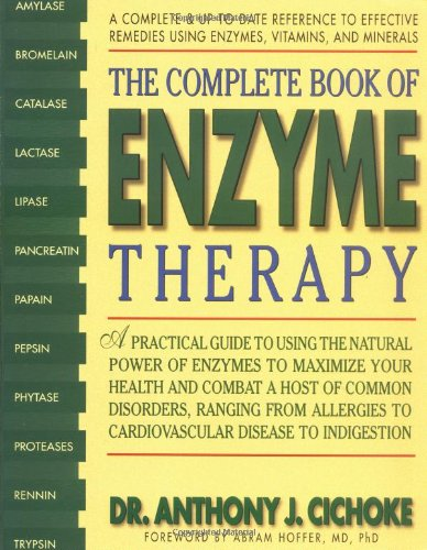 "The Complete Book of Enzyme Therapy - by Dr. Anthony J. CichokeThe Complete Book of Enzyme Therapy gives a clear picture of enzymes -what they are, what they do, and how they can be depleted in the body. It then explains how you can begin an enzyme-rich diet, and when, why, and how enzyme supplements may be taken. Also provided are enzyme treatments for more than 150 conditions. Anthony J. Cichoke, D.C., Ph.D., is a chiropractor with a doctorate in nutrition. He hosts an internationally syndicated radio talk show called ""The Dr. Enzyme Self-Help Show."" He has written several books, including The Complete Book of Enzyme Therapy for Avery, and hundreds of articles on the subjects of nutrition and chiropractic. He lives in Portland, Oregon."