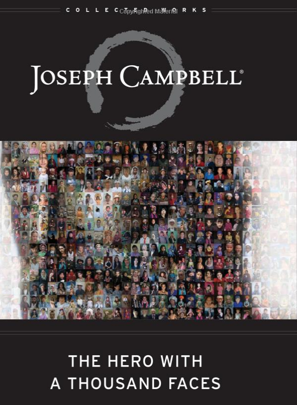 "The Hero With a Thousand Faces - by Joseph Campbell""I have returned to no other book more often since leaving college than this one, and every time I discover new insight into the human journey. Every generation will find in Hero wisdom for the ages."" — Bill Moyers""In the three decades since I discovered The Hero with a Thousand Faces, it has continued to fascinate and inspire me. Joseph Campbell peers through centuries and shows us that we are all connected by a basic need to hear stories and understand ourselves. As a book, it is wonderful to read; as illumination into the human condition, it is a revelation."" — George Lucas""Campbell's words carry extraordinary weight, not only among scholars but among a wide range of other people who find his search down mythological pathways relevant to their lives today….The book for which he is most famous, The Hero with a Thousand Faces [is] a brilliant examination, through ancient hero myths, of man's eternal struggle for identity."" — Time""In the long run, the most influential book of the twentieth century may turn out to be Joseph Campbell's The Hero with a Thousand Faces."" — Christopher Vogler"