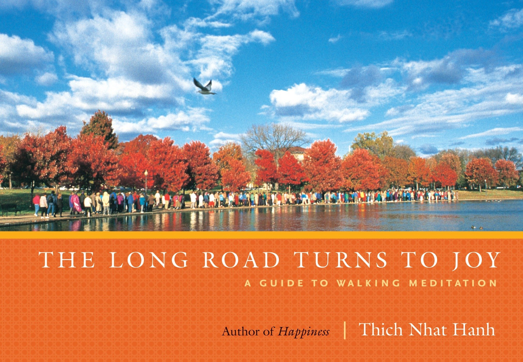 "the long road turns to joy: a guide to walking meditation - By Thich Nhat HanhOne of the few books focused completely on mindful walking and walking meditation. This revised edition of the best-selling title (nearly 80,000 copies sold to date) includes over 30 percent new material—including new walking meditation poems and practices—and provides a practical and inspirational introduction to this important practice. Written in Thich Nhat Hanh's clear and accessible style, Long Road Turns To Joy reminds us that we ""walk not in order to arrive, but walk just for walking."" Touching the earth with our feet is an opportunity to live in the here and now. Thich Nhat Hanh reminds us to enjoy each step and each breath in order to regain peace in difficult moments. The simple practice of walking with attention and mindfulness can bring the spirit of prayer into our everyday life. This book will appeal to anyone who would like to get more out of walking, from long-time meditators to those who are just looking for a way to make their walk around the block more meaningful."