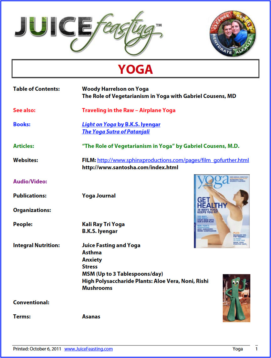 "Yoga - by David Rainoshek, M.A.In this file you will find writing by Woody Harrelson on his introduction to Yoga on the set of ""White Men Can't Jump,"" along with a stellar opening description of the practice. Also included is ""The Role of Vegetarianism in Yoga"" by Gabriel Cousens, M.D."