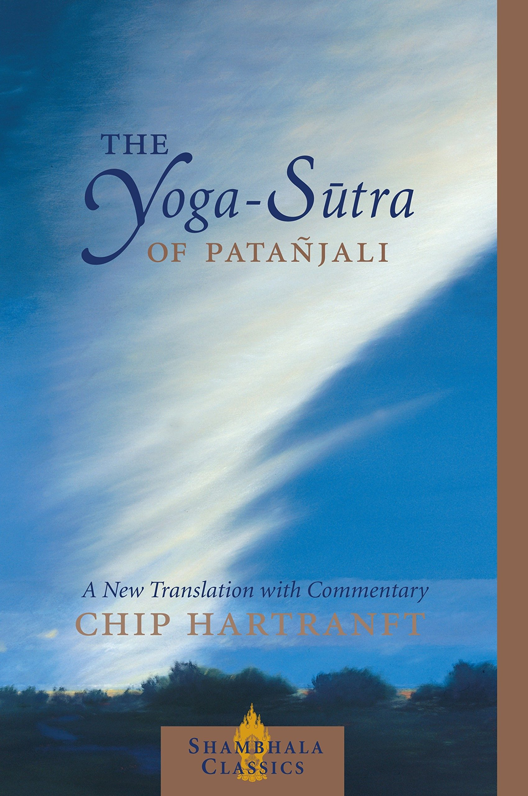 The Yoga-Sutra of Patanjali: A New Translation - In just 196 short aphorisms, this classic work of Indian philosophy spells out succinctly how the mind works, and how it is possible to use the mind to attain liberation. Compiled in the second or third century CE, the Yoga-Sutra is a road map of human consciousness—and a particularly helpful guide to the mind states one encounters in meditation, yoga, and other spiritual practices. It expresses the truths of the human condition with great eloquence: how we know what we know, why we suffer, and how we can discover the way beyond suffering.Chip Hartranft's fresh translation and extensive, lucid commentary bring the text beautifully to life. He also provides useful auxiliary materials, including an afterword on the legacy of the Yoga-Sutra and its relevance for us today.