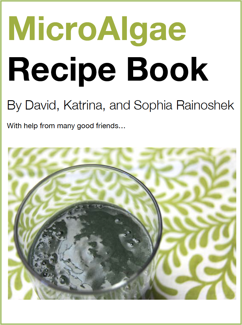 The MicroAlgae Recipe Book - by David and Katrina RainoshekTime-tested Recipes to Access the Green Superfoods Chlorella, Spirulina, and Klamath Lake Algae to further Switch On Your Mind! Enjoy this simple book of amazing goodness!