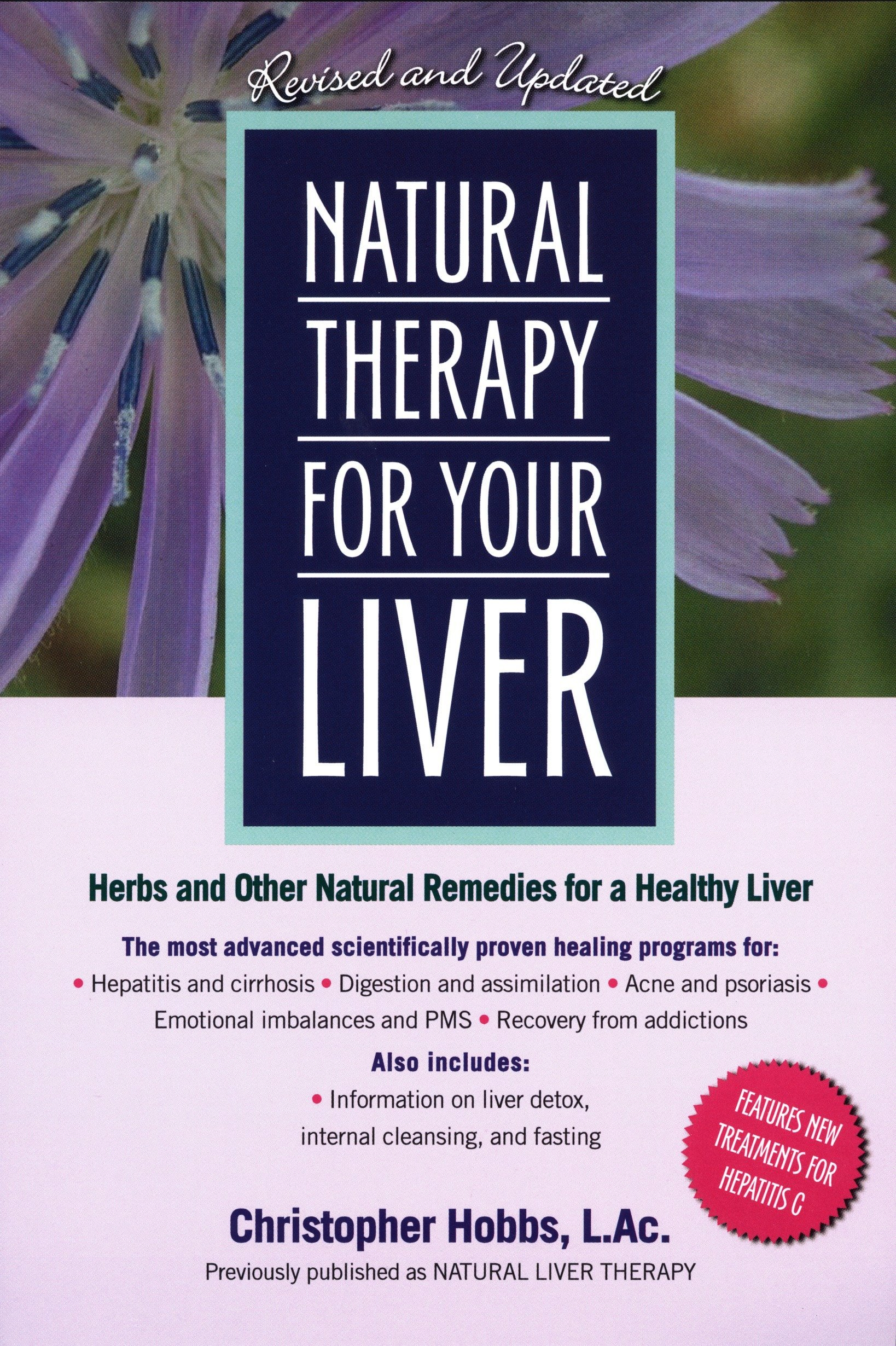 Natural Therapy for Your Liver - by Christopher Hobbs, L.AcWritten by one of the world's most prominent herbalists, Natural Therapy for Your Liver offers practical, up-to-date information about effective ways to regain and maintain optimal liver health. As liver disease has skyrocketed to the fourth leading cause of death in the United States, this timely guide is needed more than ever. The book details: clinically tested herbal remedies for a variety of liver-related ailments, from hepatitis C and cirrhosis to acne and PMS; therapeutic liver flushes, cleanses, and other natural methods for maintaining liver health; specific dietary recommendations for ten different liver-related disorders, and much more.