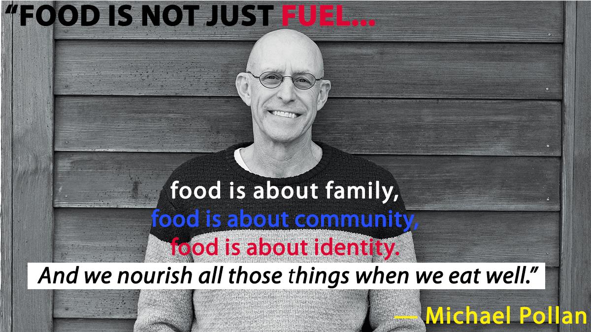Food-is-Not-Just-Fuel-Michael-Pollan.jpg