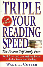 "Triple Your Reading Speed by Wade Cutler - This fourth edition of Triple Your Reading Speed does just that — with self-quizzes and tests that make it fun and simple to acquire the skills that will give you an edge in school and on the job. The renowned Acceleread Method helps you to break old habits that may be slowing you down, and develop strategies for increased comprehension in less time, with:eye exercises to control and expand visiondrills for practicing pacing and block readingstrategies for mastering the ""two-stop"" reading method…and more!With all the information on Juice Feasting, you can see that we read a lot. Of the six books on speed reading that we reviewed, this one was best. Reading this book, your ability to pick up information and retain it will improve dramatically, and this is key to shifting your life. Anthony Robbins is right, ""Readers are leaders!""About the Author: WADE E. CUTLER developed the Cutler Accleread Method, which has been successfully taught in a classroom setting to thousands of students and professionals."