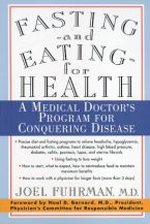 "Fasting and Eating for Health by Joel Fuhrman, M.D. - ""Dr. Fuhrman's powerful and practical guidelines apply for conditions ranging from the common cold to serious heart problems. This program provides an alternative to the costly and all-to-common side effects of sugery and drugs.""–Andrew Nicholson, M.D., Director of Preventive Medicine, Physicians Committee for Responsible Medicine""By individually tailoring nutrition plans based on a case-by-case basis, Fuhrman has treated hundreds of patients with rheumatoid arthritis successfully.""–Vegetarian Times""This is where the future of medicine should be heading.""–Ronald Cridland, M.D.""This is neither alternative medicine nor conservative medicine, but rather progressive medicine. Dr. Fuhrman's approach offers individuals suffering from [chronic] diseases the only real chance for a meaningful cure. I have been fortunate to observe many of these outcomes firsthand and can testify to the power of this approach for certain diseases.""–James Craner, M.D., M.P.H.""Dr. Fuhrman's book is revolutionary. It shows clearly and unmistakably the way to recover health, and could change the prevailing way of treating disease.""–Theodore Coumentakis, M.D.""If you are lucky, you will read Dr. Furhman's book before you have subjected yourself to medications and medical procedures. This book is for those who want to take charge over their health and well-being, and for those who want to embark on a journey toward a more satisfying life.""–Don Jeret, M.D.""I know that every health seeker in America will want to read this book. It provides a working knowledge of vital information that is currently known to relatively few people. Share it with those you love.""–John Pilla, M.D."