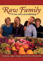Raw Family by Victoria, Igor, Sergei, and Valya Boutenko - New Edition! Has 33 recipes, more pictures, nice pocket-size format.This inspiring work presents the true story of the all-raw Boutenko family, Victoria, Igor, Sergei, and Valya. In their own words they describe the entire family's physical, mental, emotional, and spiritual transformation on an all-raw-food diet.They describe how Sergei healed himself of diabetes, how Igor healed himself of poor health and a thyroid condition, how Victoria lost well over 100 pounds, and how Valya overcame asthma. The Boutenkos include lots of their famous recipes along with color pictures of their journeys. Highly recommended.
