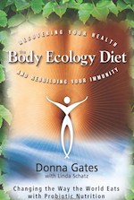 "The Body Ecology Diet by Donna Gates - If you're experiencing discomfort, fatigue, or other symptoms that won't go away no matter what you do or how many doctors you see, chances are you're one of the millions unknowingly suffering from a systemic fungal/yeast infection, ""the hidden invader."" The result of an imbalance starting in your internal ecosystem, this can be a key factor in headaches, joint and muscle pain, depression, cancer, food allergies, digestive problems, autism, and other immune-related disorders.The Body Ecology Diet reveals how to restore and maintain the ""inner ecology"" your body needs to function properly, and eliminate or control the symptoms that rob you of the joy of living. Tens of thousands of people have already benefited from the Body Ecology way of life—Donna Gates shows you, step-by-step, how to eat your way to better health and well-being . . . deliciously, easily, and inexpensively!In this book, you will learn how to: use seven basic universal principles as tools to gain mastery over every health challenge you may encounter; focus on your inner ecology to create ideal digestive balance; conquer cravings with strategies for satisfying snacking and for dining away from home; and plan meals with dozens of delectable recipes, an array of menus, and detailed shopping lists."