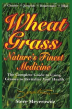 "Wheat Grass: Nature's Finest Medicine by Steve Meyerowitz - One of nature's best kept secrets may be right under our feet! Everything you need to know about wheat grass the wonder plant and its miracle cures. Including: How to grow it, juice it, take it and create a total health restoration program. Detoxification, nutrition, research, benefits, healing retreats, chlorophyll, cancer, real stories by real people, historical roots. Barley and Kamut grasses. Why it works, where to get it and where to get help.""The effects…on all my patients especially my arthritis patients, is nothing short of amazing."" –Dr. Julian Whitaker, MD editor Health & Healing NewsletterWheatgrass juice is the nectar of rejuvenation, the plasma of youth, the blood of all life. The elements that are missing in your body's cells-especiall y enzymes, vitamins, hormones, and nucleic acids can be obtained through this daily green sunlight transfusion. –Rev. Viktoras Kulvinskas, MS, Survival into the 21st Century.Gary's platelet count rose every day for 7 days from 61,000 to 141,000 and the only thing we did differently was administer wheatgrass. That's absolutely phenomenal and it's fully documented on the hospital record. –Leonard Smith, MD., Cancer SurgeonI would make Steve Meyerowitz's Wheatgrass Nature's Finest Medicine required reading by every medical doctor in the country."" –Dr. Timothy Moriarty,ND. Altamonte Springs, Florida."