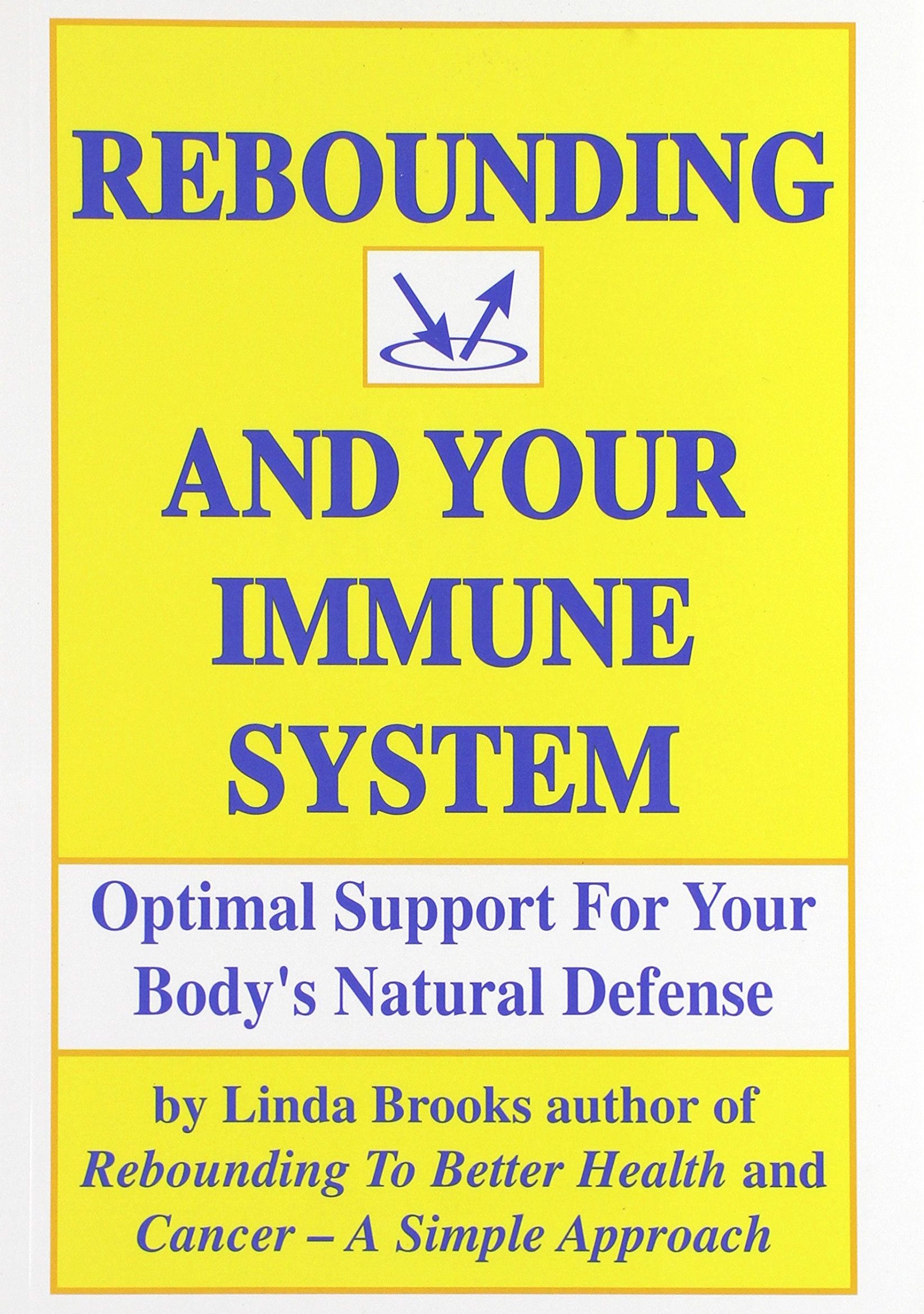 Rebounding and your immune system - By Linda BrooksYour immune system is designed to keep you healthy, no matter what. It can defend you against cancer or help you heal from serious illness or the common cold.– Linda BrooksAn up-close look at your immune system. Linda explains why edema occurs and how to avoid its dangers, supporting your immune system, stress reduction, and rebounding success stories.Linda Brooks is the author of Rebounding To Better Health, Cancer A Simple Approach, and Born To Bounce. Once again she gets down to basics, teaching you how your body's defense system works and how rebounding can help your body heal itself.