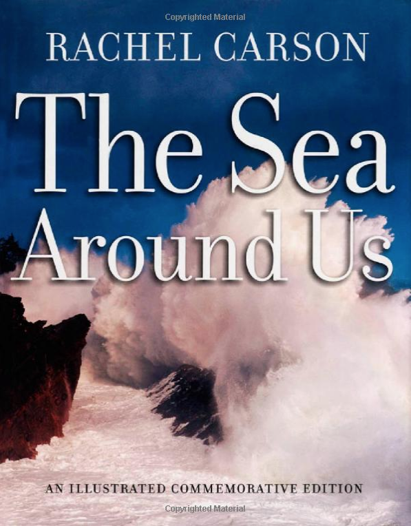 the sea around us - By Rachel CarsonPublished in 1951, The Sea Around Us was a phenomenal success. Rachel Carson's rare ability to combine scientific insight with moving, poetic prose catapulted her book to first place on The New York Times bestseller list, where it remained on top for thirty-one consecutive weeks. It stayed on the list for more than a year and a half and ultimately sold well over a million copies, has been translated into 28 languages, inspired an Academy Award-winning documentary, and won both the 1952 National Book Award and the John Burroughs Medal.This commemorative edition has over 130 beautiful, full color illustrations from all over the world–everything from breaching whales, Christmas Tree worms and phosphorescent shrimp, to fur seals, flashlight fish, and giant squid. The volume features a foreword by Carl Safina, a founder of the Blue Ocean Institute; an introduction by explorer Robert D. Ballard, renowned for his role in finding the Titanic as well as for his discovery of life around deep-sea hydrothermal vents; and an afterword by Brian J. Skinner, an eminent geologist and former president of the Geological Society of America.The book itself remains as fresh today as when it first appeared. Carson's writing teems with stunning, memorable images–the newly formed Earth cooling beneath an endlessly overcast sky; the centuries of nonstop rain that created the oceans; incredibly powerful tides moving 100 billion tons of water daily in the Bay of Fundy. Quite simply, she captures the mystery and allure of the ocean with a compelling blend of imagination and expertise.For anyone who loves to wander the shore, sail the ocean, or ponder what lies beneath the waves, this illustrated special edition of The Sea Around Us will make a perfect gift.