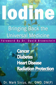 iodine: bringing back the universal medicine - By Dr. Mark SircusIodine: The Universal Medicine by Dr. Mark Sircus tells the iodine story that has become especially important as radiation levels increase because of the nuclear disaster in Japan. It is very important to know that Dr. David Brownstein has tested 5,000 of his patients and has found out that 95 percent of them are iodine deficient and other iodine researchers he has talked to have found similar trends in their patients as well.