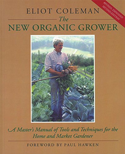 "the new organic grower: a master's manual of tools and techniques for the home and market gardener - By Eliot ColemanWith more than 45,000 sold since 1988, The New Organic Grower has become a modern classic. In this newly revised and expanded edition, master grower Eliot Coleman continues to present the simplest and most sustainable ways of growing top-quality organic vegetables. Coleman updates practical information on marketing the harvest, on small-scale equipment, and on farming and gardening for the long-term health of the soil. The new book is thoroughly updated, and includes all-new chapters such as: *Farm-Generated Fertility-how to meet your soil-fertility needs from the resources of your own land, even if manure is not available. *The Moveable Feast-how to construct home-garden and commercial-scale greenhouses that can be easily moved to benefit plants and avoid insect and disease build-up. *The Winter Garden-how to plant, harvest, and sell hardy salad crops all winter long from unheated or minimally heated greenhouses. *Pests-how to find ""plant-positive"" rather than ""pest-negative"" solutions by growing healthy, naturally resistant plants. *The Information Resource-how and where to learn what you need to know to grow delicious organic vegetables, no matter where you live. Written for the serious gardener or small market farmer, The New Organic Grower proves that, in terms of both efficiency and profitability, smaller can be better."